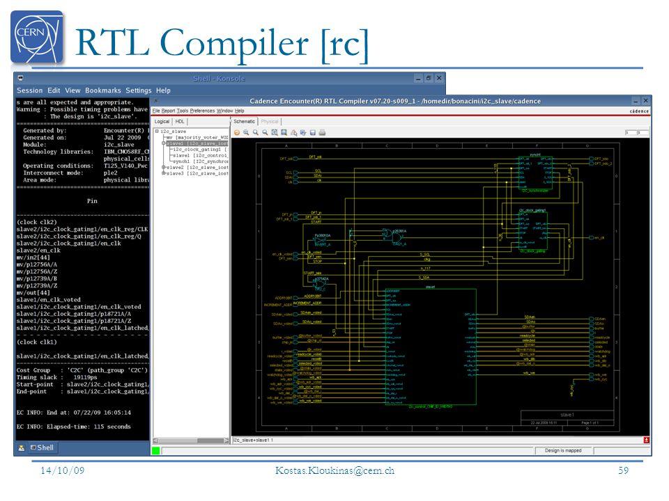 RTL Compiler [rc] 14/10/09 Kostas.Kloukinas@cern.ch